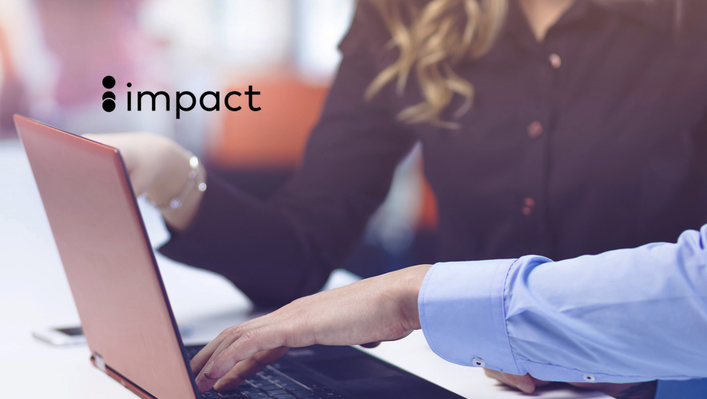 Impact Secures $75 Million in Funding Led By Providence Strategic Growth