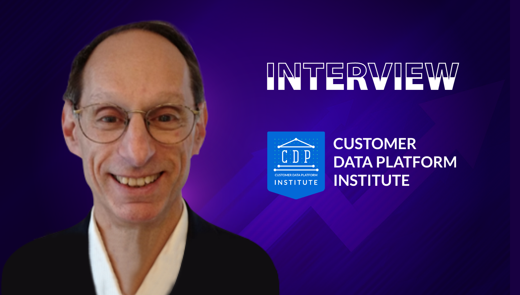 SalesTech Star Interview With David Raab, Founder and CEO at The CDP Institute