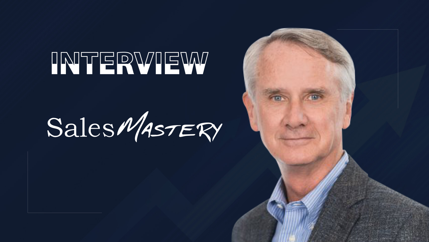 SalesTech Star Interview With Jim Dickie, Research Fellow At Sales Mastery